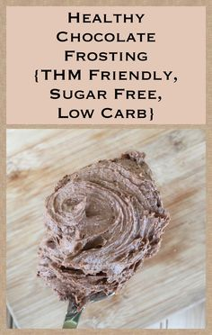 Healthy Coconut Oil Chocolate Frosting {THM Friendly, Sugar Free, Low Carb, Dairy Free} - My Montana Kitchen Low Carb Deserts, Low Carb Sweets, Healthy Sweets, Healthy Eating, Healthy Cooking, Healthy Oils, Healthy Hair, Healthy Food, Yummy Food