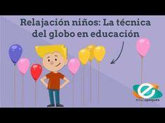 La técnica del globo. Relajación en los niños - YouTube