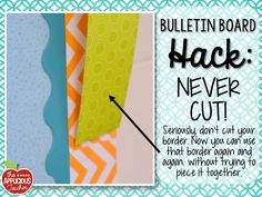 Bulletin board hack: never cut your border! Seriously... who knew! Not cutting your bulletin border saves you time AND allows you to use the border again and again!