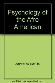 Psychology of the Afro American: Amazon.co.uk: Adelbert H. Jenkins: 9780205143771: Books
