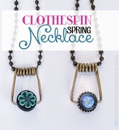 How to make a fun necklaces using clothespin springs and some beads. Use ball chain and you can make them to match any outfit!  This is even a fun grownup necklace for wearing with jeans and a t-shirt!