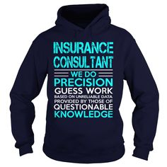 INSURANCE CONSULTANT We Do Precision Guess Work Knowledge T-Shirts, Hoodies. VIEW DETAIL ==► Funny Tee Shirts