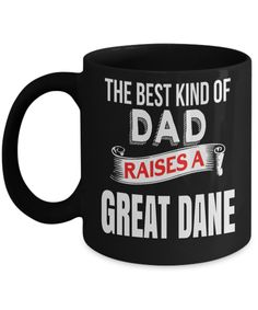 Great Dane Gifts-Great Dane Mug-Great Dane Dad-The Best Kind of Dad Raises a Great Dane Black Mug  #birthdaywishes #giftsforher #coffee #quotesandsayings #yesecart #present #coffeelover #anniversarygifts #him #coffeemug