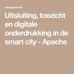 Uitsluiting, toezicht en digitale onderdrukking in de smart city - Apache