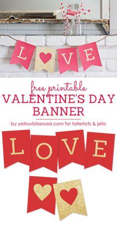 Free Printable LOVE Valentine Banner. Valentine's decor idea.