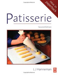 Patisserie: Amazon.co.uk: Leonard J Hanneman: Books