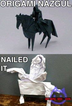 Funny pictures about Nazgul origami: nailed it. Oh, and cool pics about Nazgul origami: nailed it. Also, Nazgul origami: nailed it photos. Tolkien, Into The West, Pinterest Fails, To Infinity And Beyond, Looks Cool, Just For Laughs, Funny Fails, Funny Captions, Lotr