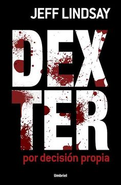 Buy Dexter por decisión propia by Jeff Lindsay and Read this Book on Kobo's Free Apps. Discover Kobo's Vast Collection of Ebooks and Audiobooks Today - Over 4 Million Titles! Dexter Morgan, Tonight Alive, Claire Holt, Viria, Hayley Williams, The Fosters, Audiobooks, Ebooks, This Book