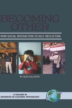 Becoming Other: From Social Interaction to Self-Reflection (HC) (Advances in Cultural Psychology: Constructing Human Development) (Advances in Cultural Psychology) $76.19 self-development-books personal-development