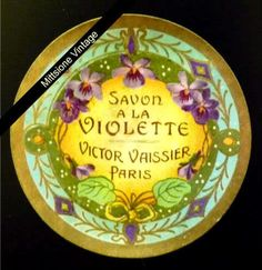 French Soap Perfume Label Antique Savon Violette Victor Vaissier Paris France   eBay Vintage Labels, Vintage Cards, Vintage Images, French Vintage, Vintage Paper, Paris France, Cosmetic Labels, Etiquette Vintage, Soap Labels