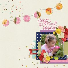 """""""Stop and Smell the Roses"""" Digital Scrapbook Layout using """"Seriously Floral"""" Digital Scrapbook Bundle by Marisa Lerin at Pixel Scrapper."""