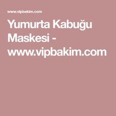 Yumurta Kabuğu Maskesi - www.vipbakim.com