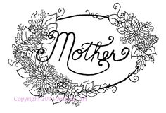 Mother hand lettered in floral frame digistamp, digi or digital stamp, clip art, coloring page by artpixie on Etsy
