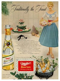 Traditionally the finest! (Miller's High Life ad from 1954) #vintage #1950s #food #drinks #beer