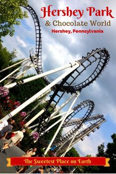 Hersheypark and Chocolate World, Hershey, Pennsylvania .. making a trip here in September. =)