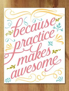 Because Practice Makes Awesome, multicolor art print. 30% off this weekend only!