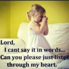 He hears you, even when you can't find the words to say <3