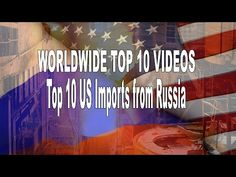 Top 10 US Imports from Russia - YouTube