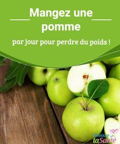 Mangez une pomme par jour pour perdre du poids !   La pomme est riche en pectine, une fibre naturelle qui nous aide à réguler nos niveaux de sucre dans le sang et à éliminer les graisses.