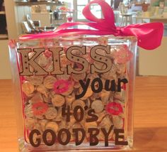Kiss Your 40's Goodbye Birthday Gift Glass Block by BMHCreations, $25.00