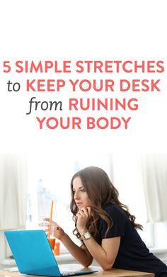 5 stretches to keep your desk from ruining your body #ambassador