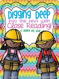 Diggin Deep into the text with Close Reading by Inspire Me, ASAP!