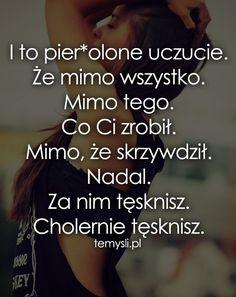TeMysli.pl - Inspirujące myśli, cytaty, demotywatory, teksty, ekartki, sentencje Life Without You, Happy Photos, Balerina, Sad Quotes, Motto, Peace And Love, Karma, Sentences, Texts