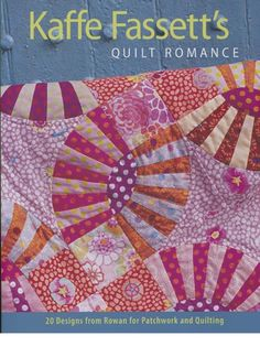 Image detail for -Kaffe Fassett's Quilt Romance: 20 Designs From Rowan For Patchwork and ...