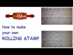 How to make your own patterned ROLLING Stamp