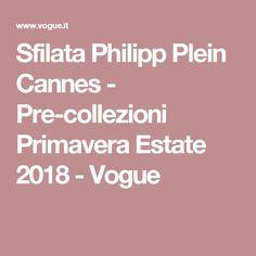 Sfilata Philipp Plein Cannes - Pre-collezioni Primavera Estate 2018 - Vogue