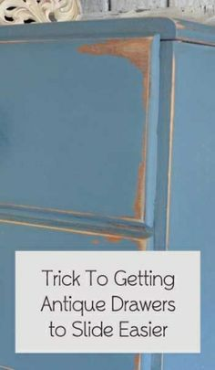 Trick to Getting Antique Furniture Drawers To Slide Easier by BriaBrig