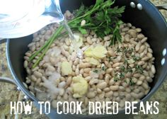Basics: How to Cook and Season Dried Beans via @EverydayMaven