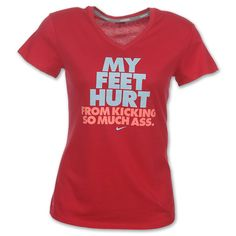 "Nike Dri-FIT ""My Feet Hurt From Kicking So Much A**"" running tee"