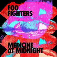 Medicine at Midnight is the new album from Foo Fighters Cd Rock, Rock Music, New Music, Rock N Roll, Dave Grohl, Dave Chappelle, Pat Smear, Clean Bandit, Andrew Bird
