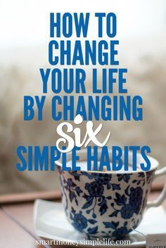 How can you change your life by changing your habits? Simple. Habits sneak into our lives because they make our lives easier, not necessarily better. It's time to choose the ones that make your life better. Read on to find out the six simple habits that can change your life for the better. http://smartmoneysimplelife.com