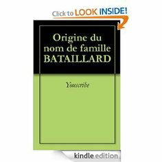 16 best kindle ebooks genealogy images on pinterest by 2 origine du nom de famille bataillard oeuvres courtes french edition by youscribe fandeluxe Images