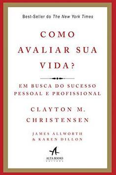 Como Avaliar Sua Vida? por Clayton Christensen, http://www.amazon.com.br/dp/8576087677/ref=cm_sw_r_pi_dp_1NUhub1N13705
