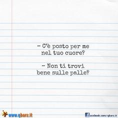 – C'è posto per me nel tuo cuore?  – Non ti trovi bene sulle palle?. Satire, Slogan, Haha, Funny Pictures, Hilarious, Jokes, Lettering, Iphone, Frases