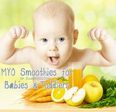 MYO Smoothies for Babies & Toddlers- a wholesome delight they'll Love! (click on photo for more)