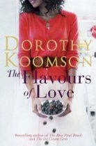 The Flavours of Love By Dorothy Koomson - 'I'm looking for that perfect blend of flavours; the taste that used to be you. If I find it, I know you'll come back to me.'  It's been 18 months since my husband was murdered and I've decided to finish writing The Flavours of Love, the cookbook he started before he died. Everyone thinks I'm coping so well without him - they have no idea what I've been hiding