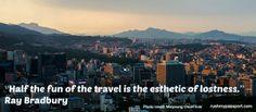 """Half the fun of #travel is the esthetic of lostness."" Ray Bradbury   Need a passport quickly? RushMyPassport.com can help!"