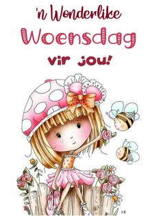 Wednesday Greetings, Happy Wednesday, Happy Friday, Good Morning World, Good Morning Images, Good Morning Quotes, Lekker Dag, Afrikaanse Quotes, Goeie More