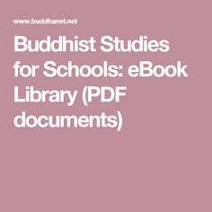 Buddhist Studies for Schools: eBook Library (PDF documents)