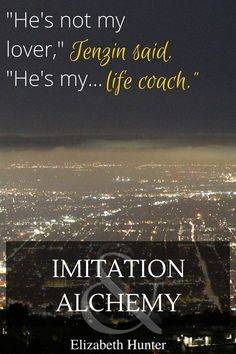 Imitation and Alchemy by Elizabeth Hunter. I LOVE TENZIN