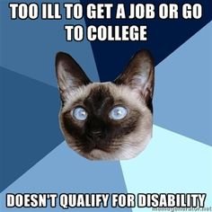 Too ill to get a job or go to college; Doesn't qualify for disability