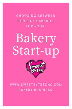 Choosing Between Types of Bakeries for Your New Bakery Start-up – Sweet Bytes – Trend Bakery Business Plan, Writing A Business Plan, Baking Business, Catering Business, Cake Business, Starting A Business, Business Planning, Business Logo, Business Marketing