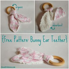 these little loves: FREE Pattern - Washable! Bunny Ear Teether Toy