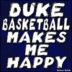 Duke Basketball Makes Me Happy By Carmel Hall