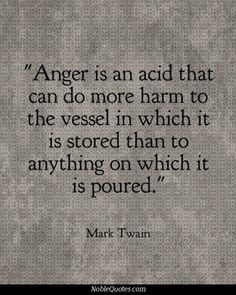 True, True but sometimes anger is the only energy that propels me through  the day