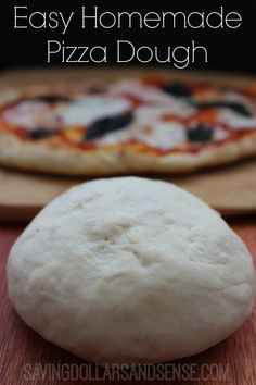 Super easy Homemade Pizza Dough!! **This is our favorite dough so far. To freeze, put it in the freezer BEFORE it rises